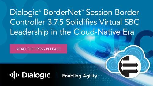 Dialogic BorderNet Session Border Controller 3 7 5 Solidifies