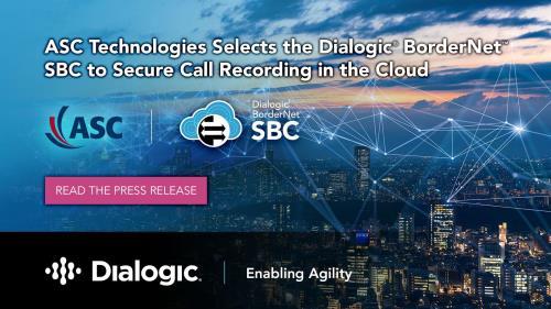 ASC Technologies Selects Dialogic® BorderNet™ SBC to Secure Call