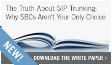 The Truth About SIP Trunking: Why SBCs Aren't Your Only Choice
