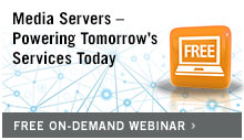 Webinar - Media Servers - Powering Tomorrow's Services Today