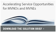 Accelerating Service Opportunities for MVNOs and MVNEs