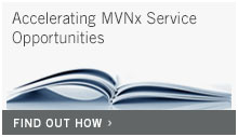 Accelerating MVNx Service Opportunities